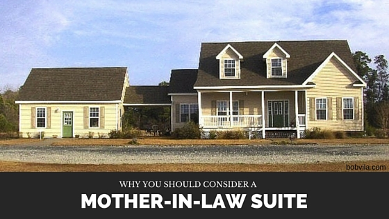 Why you should consider building a mother in law suite for Mother in law suite